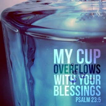 my-cup-overflows-with-your-blessings